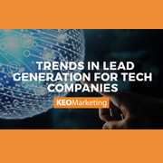 Trends in Lead Generation for Tech Companies