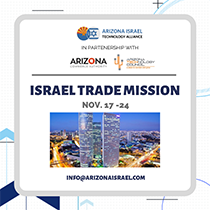 Join theArizona Israel Technology Alliance along with Arizona business leaders on a trade-mission to Israel Nov. 17-24.