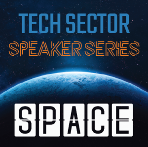 July 2020 Speaker Series: Out of this World | Space Technology Changing the World