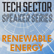 Tech Sector Speaker Series | Renewable + Alternative Energy to Power the Future